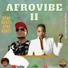 Download AFRO VIBE II (AFROBEAT MIX) Mp3