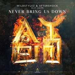 Wildstylez & Aftershock feat. LXCPR - Never Bring Us Down