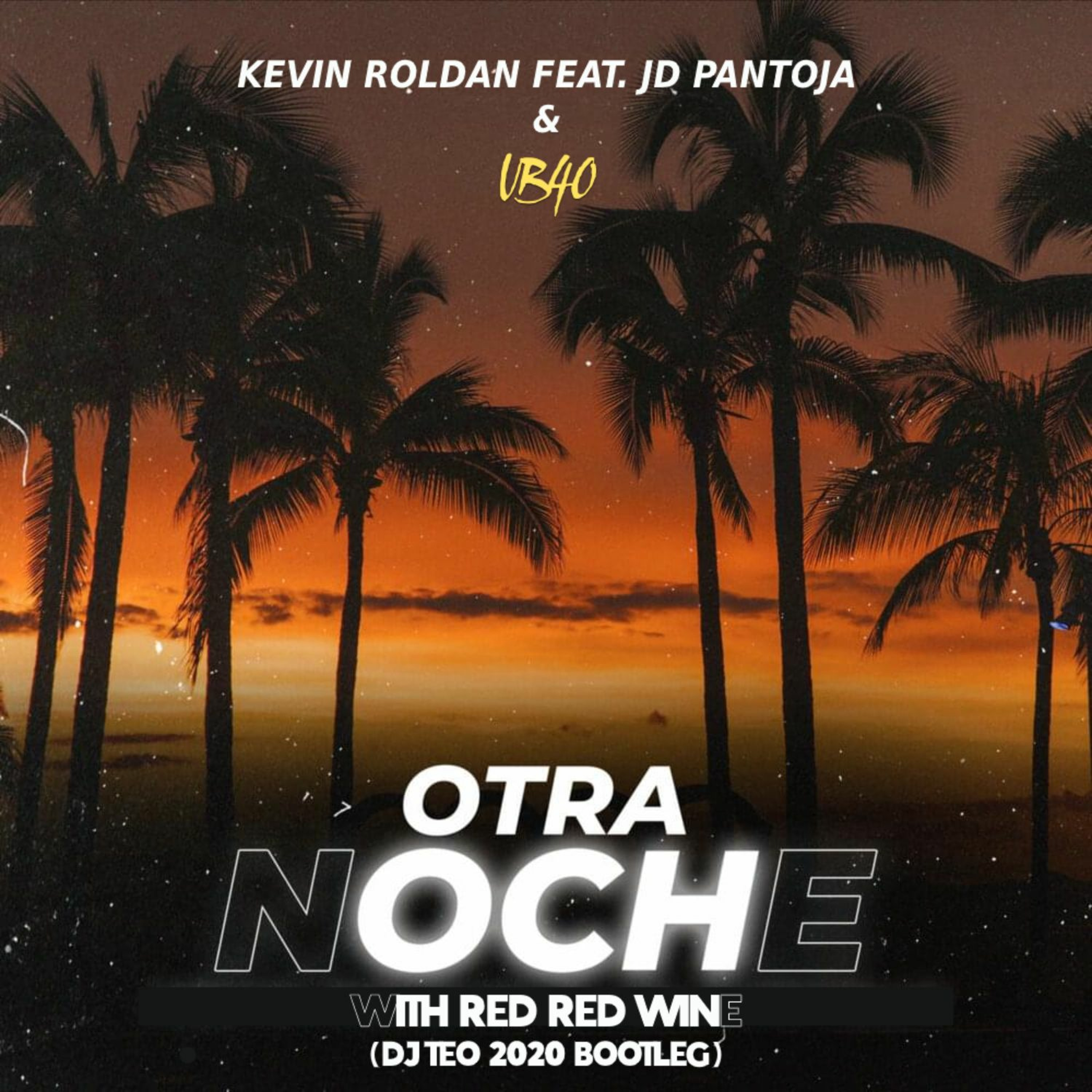 Kevin Roldan Feat. Jd Pantoja & UB40 - Otra Noche With Red Red Wine (Dj Teo 2020 Bootleg) (Filtered)