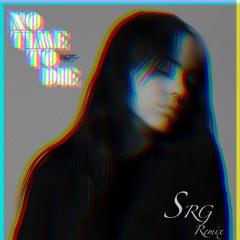 Billie Eilish - No Time To Die (StevieReyGone Remix)