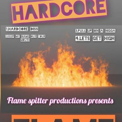 HARDCORE DISS - FLAME SPITTER