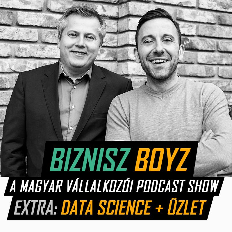 EXTRA: Data science tanácsadás, spin-off és exit történetekkel (dmlab) | Biznisz Boyz Podcast