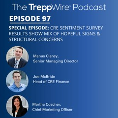 97. Special Episode: Trepp CRE Sentiment Survey Results, Mix of Hopeful Signs & Structural Concerns