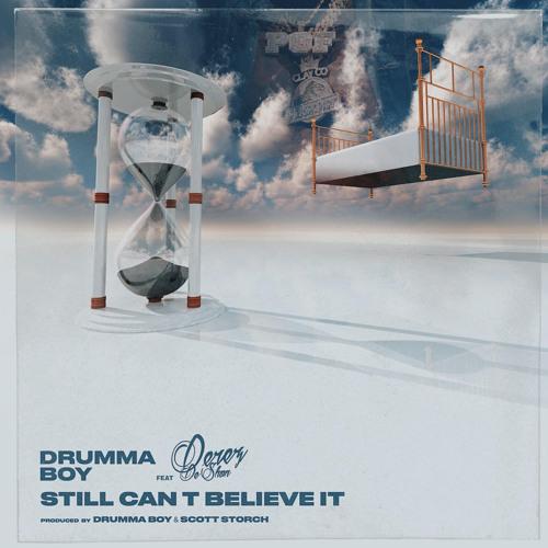Still Can't Believe It (feat. Derez De'Shon)