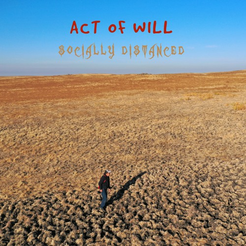 Act Of Will - Socially Distanced