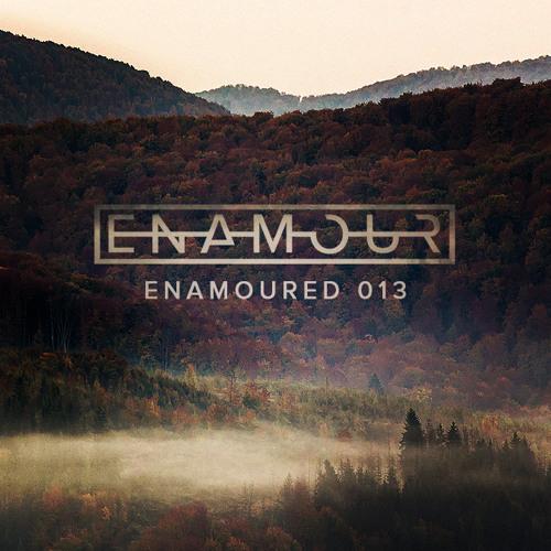Enamoured 013: Dusk