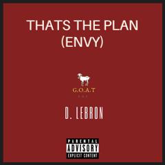 THAT'S THE PLAN (ENVY) - D. LEBRON (PROD. BY TRIPPY PALM TREE)