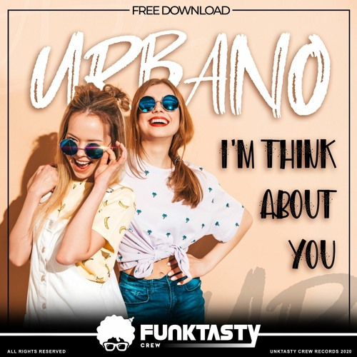 Urbano - I'm Think About You (Original Mix) - FREE DOWNLOAD