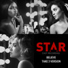 "Believe (Take 3 Version / From ""Star"" Season 2 Soundtrack)"