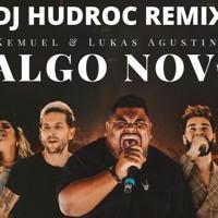 KEMUEL - ALGO NOVO - DJ HUDROC REMIX