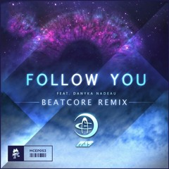 Au5 - Follow You Feat. Danyka Nadeau (Beatcore Remix)
