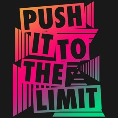 Push It To The Limit Freestyle