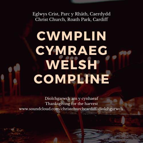 Welsh Compline - Cwmplin Cymraeg (Diolchgarwch/Harvest)