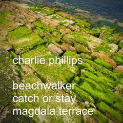Charlie Phillips - Catch Or Stay