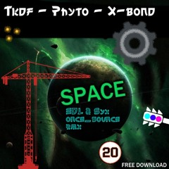 TKDF, Phyto & X-Bond - Into Space (EDL & Syx once_bounce RMX)
