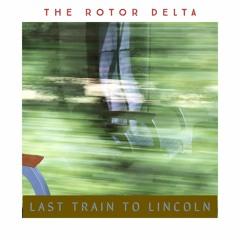 Last train to Lincoln