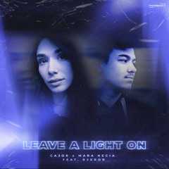 Leave A Light On (feat. B3RROR)