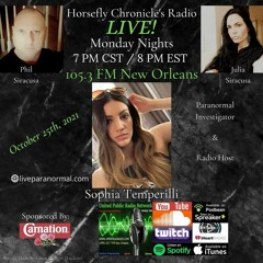 The Horsefly Chronicles With Phil & Julia Siracusa & Guest Sophia Temperilli