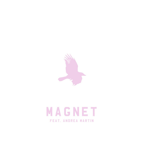 Magnet (feat. Andrea Martin)