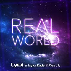 TyDi X Taylor Kade - Real World Ft. Katie Sky