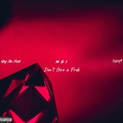 M-S-I X Rey The First X InOut – Don't Give a Fvck