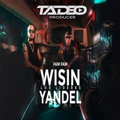 Wisin & Yandel - Pam Pam (Freseo Latino) (Tadeo Producer)