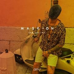 MASK•ON BY SAM COLLINS   MASHUP PACK 7