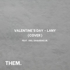 Valentine's Day - LANY (cover) ft. Joel Daquioag Jr.