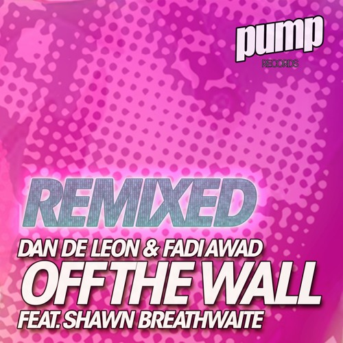 Dan De Leon & Fadi Awad Ft. Shawn Breathwaite - Off The Wall (Misinki & Teknoize Remix)