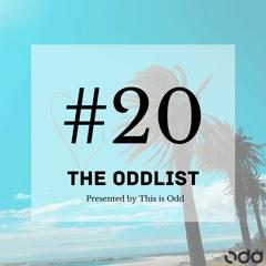 The Oddlist #20