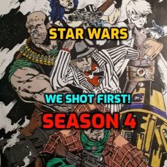 "Star Wars Saga Ed. DOD ""We Shot First!"" S4 Ep. 3 ""Moving Forward..."""