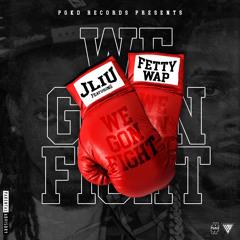 """J-Liu - """"We Gon Fight"""" (feat.Fetty Wap) [Clean]"""