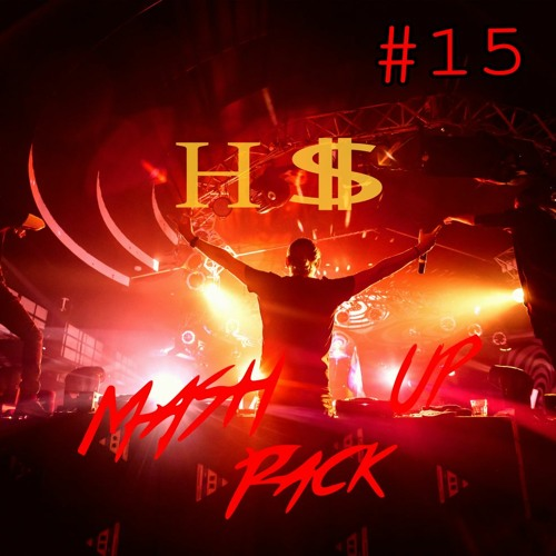 H$ Mashup/Edit Pack 15 2020 ((FREE DWNL)) 11 FULL TRACKS EDM, DUBSTEP, ELECTRO, FUTURE, BREAKS,80s
