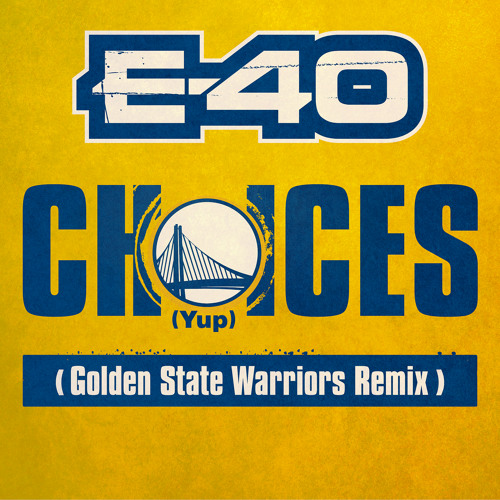 Choices (Yup) (Golden State Warriors Remix)