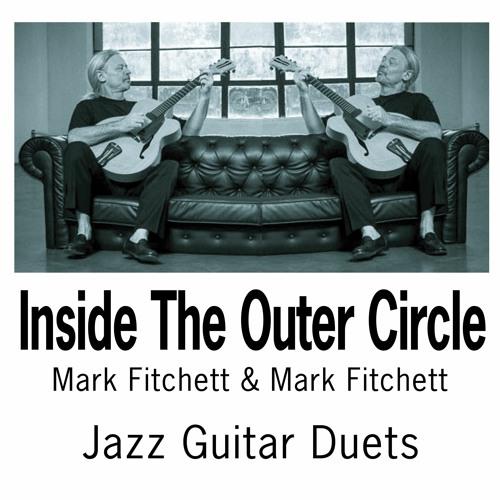 Inside The Outer Circle, Mark Fitchett & Mark Fitchett Jazz Guitar Duets