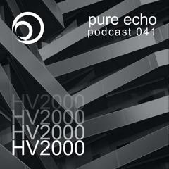 Pure Echo Podcast #041 - HV2000