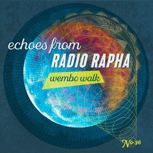 Echoes From Radio Rapha - Wembo Walk