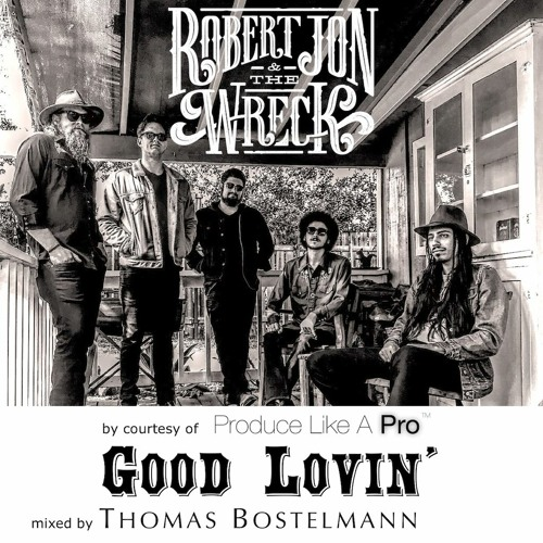 Robert Jon & The Wreck - Good Lovin'