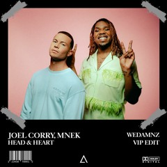 Joel Corry, MNEK - Head & Heart (WeDamnz VIP Edit) [FREE DOWNLOAD]