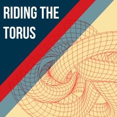 "Riding The Torus - Ep 61 - SENSES Pt 1 ""Touch"""
