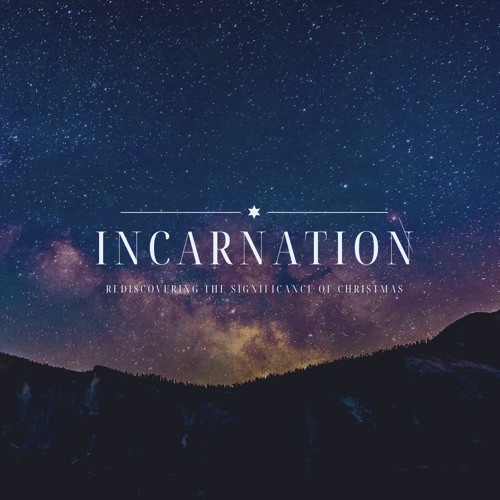 Incarnation - Week 4