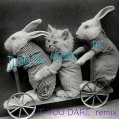 If You Dare (remix)    Mizero  Feat. Nic