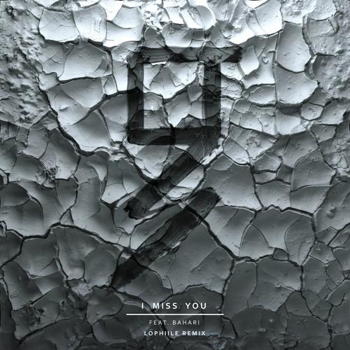 I Miss You (Lophiile Remix) [feat. Bahari]