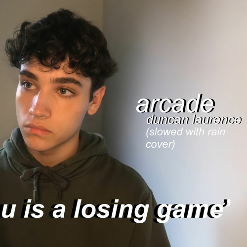 arcade (loving you is a losing game) (cover) - duncan laurence