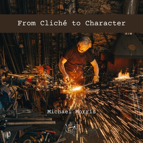From Cliché to Character