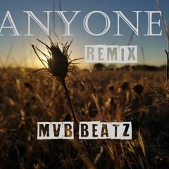 ANYONE (Mvb beatz remix)