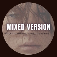 Return To Nowhere (Mixed)- Charlotte de Witte