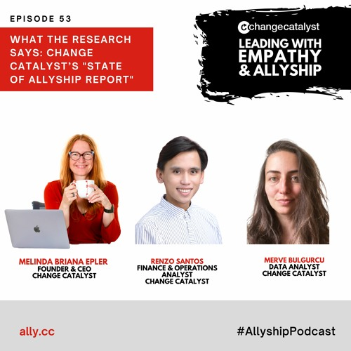 """What The Research Says: Change Catalyst's """"State Of Allyship Report"""""""