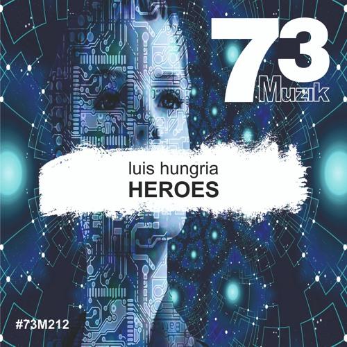 Luis Hungria - Heroes (Original Mix) MASTER Promo Cut