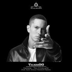Eminem - 'Till I Collapse [feat. Nate Dogg] (YannOO Remix) [Hardcore]